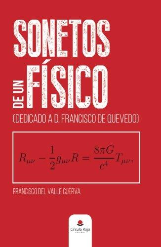 Sonetos de un físico: Dedicado a. D. Francisco de Quevedo