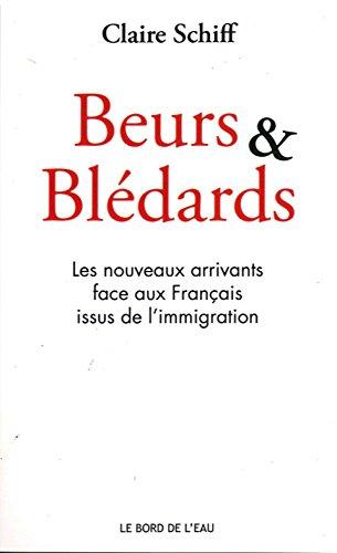 Beurs & Blédards : Les nouveaux arrivants face aux Français issus de l'immigration
