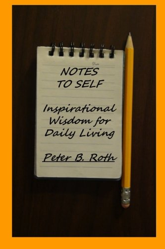 Notes to Self: Inspirational Wisdom for Daily Living