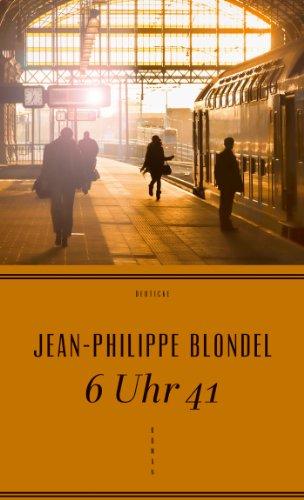 Buchseite und Rezensionen zu '6 Uhr 41: Roman' von Jean-Philippe Blondel