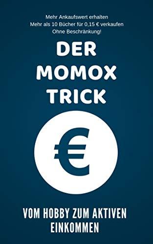 DER MOMOX TRICK: Mehr verkaufen, mehr verdienen. Ein kleiner Fehler der App kompakt erklärt!