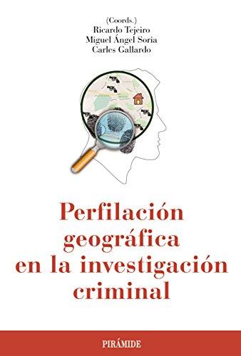 Perfilación geográfica en la investigación criminal (Psicología) por Ricardo Tejeiro