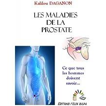 Les maladies de la prostate: Ce que tous les hommes doivent savoir...