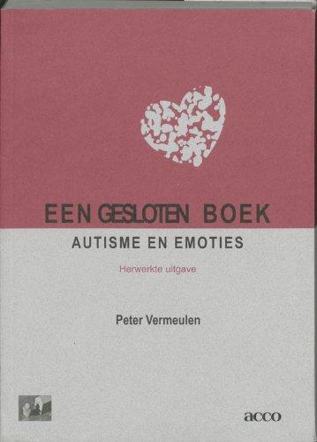 Een gesloten boek: autisme en emoties par Peter Vermeulen