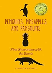 Penguins, Pineapples and Pangolins: First Encounters with the Exotic