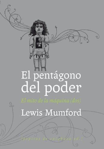 El pentágono del poder por Lewis Mumford