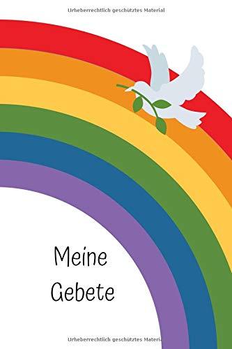 Meine Gebete: Gebetstagebuch für Kinder ab dem Grundschulalter * 120 Seiten * Motiv: Regenbogen, Friedenstaube (Katholische Gebet-buch Für Kinder)
