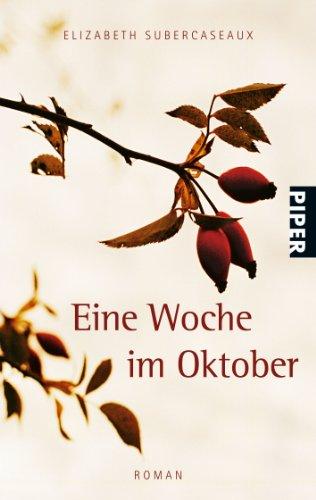 Buchseite und Rezensionen zu 'Eine Woche im Oktober: Roman' von Elizabeth Subercaseaux