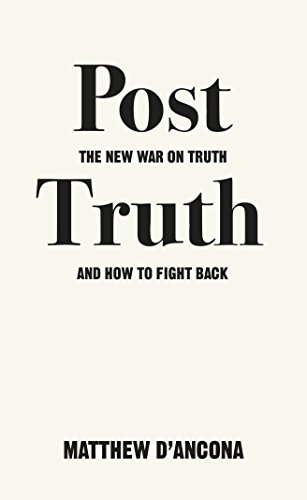 Post Truth. The New War on Truth and How to Fight por Matthew D'ancona
