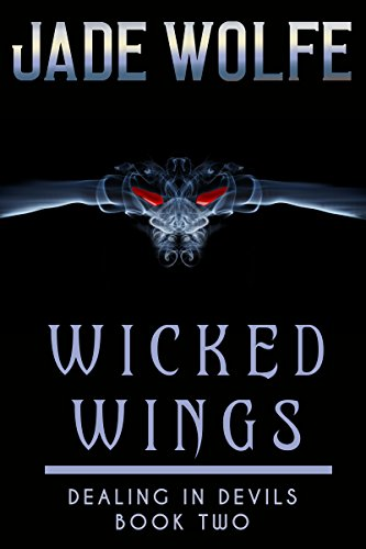 Wicked Wings: Dealing In Devils Book 2 (English Edition) (Wing Wicked)