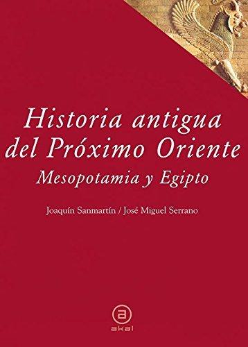 Historia Antigua del Próximo Oriente: Mesopotamia y Egipto (Textos) por Joaquín Sanmartín