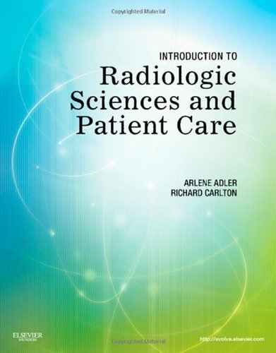 introduction-to-radiologic-sciences-and-patient-care-5e-5th-fifth-edition-by-adler-med-rt-r-faeirs-arlene-m-carlton-ms-rt-r-cv-published-by-saunders-2011