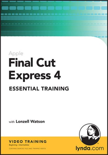 Final Cut Express 4 Essential Training (Mac/PC DVD) (Final Cut Express 4)