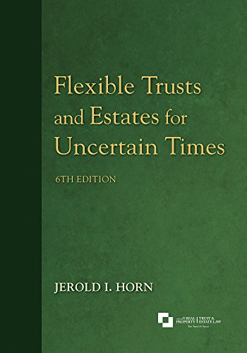 Flexible Trusts and Estates for Uncertain Times (English Edition)