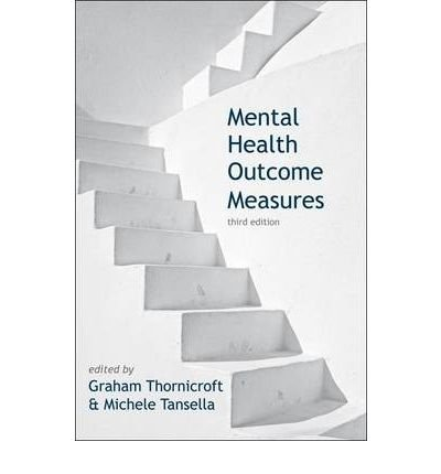 [(Mental Health Outcome Measures)] [ Edited by Graham Thornicroft, Edited by Michele Tansella ] [October, 2010]