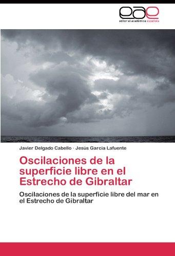 Oscilaciones de la superficie libre en el Estrecho de Gibraltar por Delgado Cabello Javier