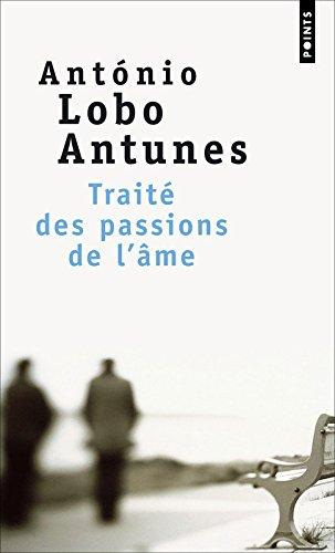 Traite DES Passions SE l'Ame par Antonio Lobo Antunes