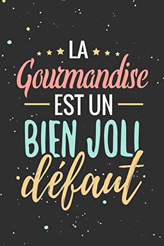 La Gourmandise est un Bien Joli Défaut: Fiches de Recettes à compléter | 126 pages (6x5) | Cadeau pour Cuisiniers en Herbe et Gourmands en tout genre