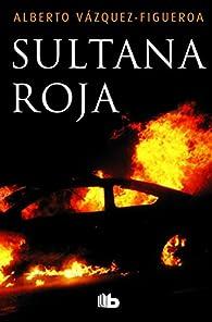 Sultana roja par Alberto Vázquez-Figueroa