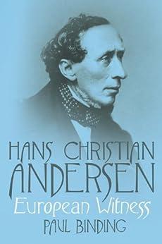 Hans Christian Andersen:European Witness by [Binding, Paul]