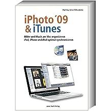 iPhoto & iTunes 09: iPad, iPod und iPhone optimal synchronisieren; Bilder und Musik am Mac organisieren