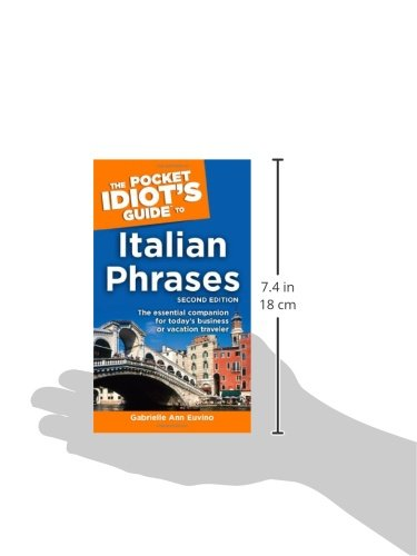 The Pocket Idiot's Guide to Italian Phrases, 2nd Edition: The Essential Companion for Today S Business or Vacation Traveler [Idioma Inglés]