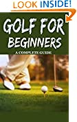 #9: Golf: Golf for Beginners: A Complete Guide for Dummies to Golf Basics, Golf Putting & Golf Swing for Perfect Execution (Golf, Golf Swing, Golf For Dummies, ... Golf Etiquettes, Golf like a pro)