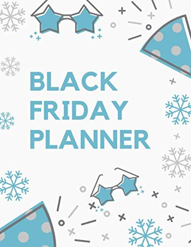 Black Friday Planner: Black Friday Cyber Monday Planner Book: Shopping Deals | Coupons to Use | Game Plan Strategy | Wish List | Store Hours | Opens ... | Fourth Thursday November | Thanksgiving Fun