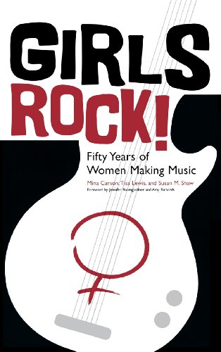 Girls Rock!: Fifty Years of Women Making Music