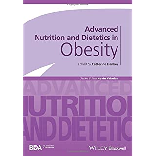 Advanced Nutrition and Dietetics in Obesity (Advanced Nutrition and Dietetics (BDA))