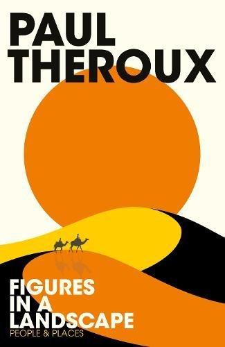 Figures In A Landscape por Paul Theroux