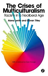The Crises of Multiculturalism: Racism in a Neoliberal Age by Alana Lentin (2011-07-01)