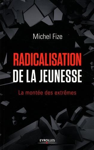 Radicalisation de la jeunesse: La montée des extrêmes.