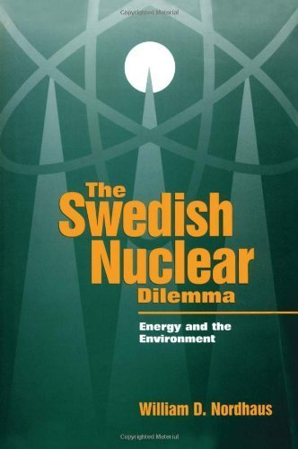 The Swedish Nuclear Dilemma: Energy and the Environment (Resources for the Future) by William D. Nordhaus (1997-06-17)