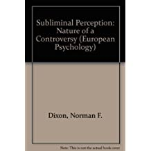 Subliminal Perception: Nature of a Controversy (European Psychology)