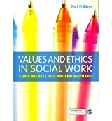[ Values And Ethics In Social Work ] By Beckett, Chris ( Author ) Nov-2012 [ Paperback ] Values and Ethics in Social Work