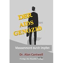 Der Aids Genozid: Massenmord durch Impfen