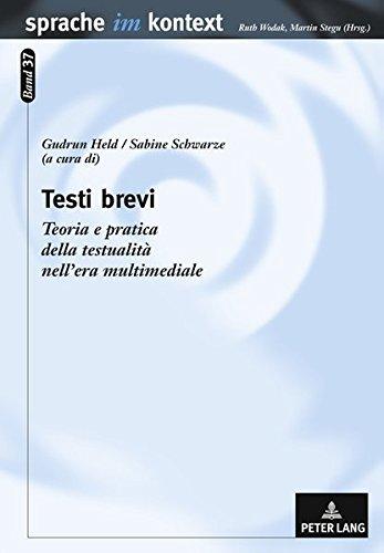 Testi brevi: Teoria e pratica della testualità nell'era multimediale (Sprache im Kontext)