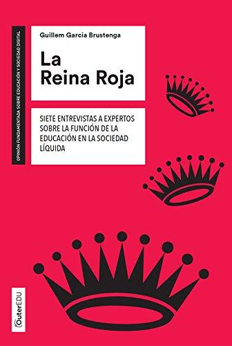La Reina Roja. Siete entrevistas a expertos sobre la función de la ...
