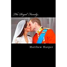 The Royal Family: A Fascinating Book Containing Royal Family Facts, Trivia, Images & Memory Recall Quiz: Suitable for Adults & Children (Matthew Harper) by Matthew Harper (2014-05-01)