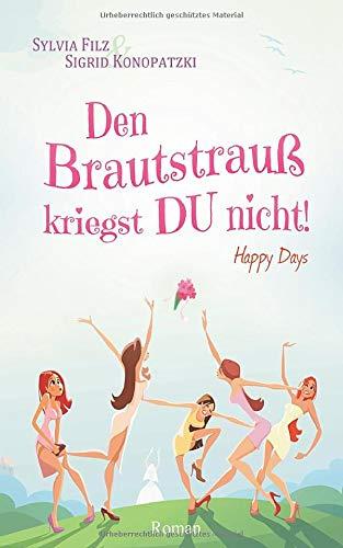 Den Brautstrauß kriegst DU nicht (Happy Days, Band 1)