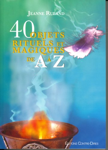 40 objets rituels et magiques de A à Z