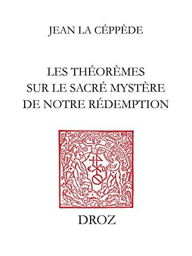 Couverture du livre Les Théorèmes sur le sacré mystère de notre rédemption: Reproduction de l'édition de Toulouse de 1613-1622