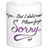 "PRINTELLIGENTCoffee/Tea Ceramic Mug/Coffee Mug With Quotes/Print On Mug"" I Hurt You.but I Didn't Mean To Please Forgive Me. Sorry"""