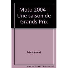 Moto 2004 : Une saison de Grands Prix