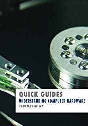 Understanding Computer Hardware: Concepts of ICT (Quick Guides) by Kevin Wilson (2013-09-21)