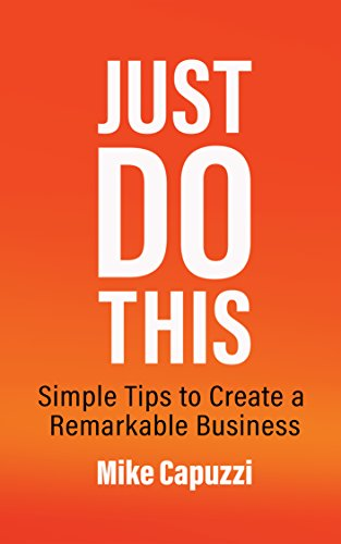 Just Do This: Simple Tips to Create a Remarkable Business (English ...