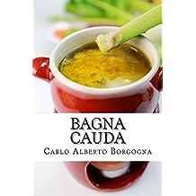 Bagna Cauda (Italian Edition)