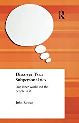 Discover Your Subpersonalities: Our Inner World and the People in It