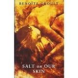 Salt on Our Skin (Le Vaisseaux Du Coeur)